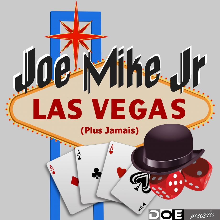 LAS VEGAS (Plus Jamais) by Joe Mike Jr.